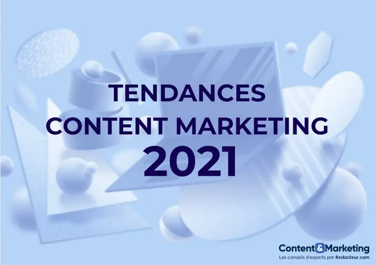 17 grandes tendances du content marketing en 2021